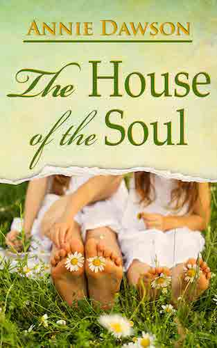The House of the Soul by Annie Dawson