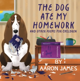 The Dog Ate My Homework by Aaron James