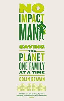 No Impact Man by Colin Beavan